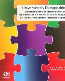 Portada Universidad y Discapacidad: Apuntes sobre la financiación de los servicios de atención a la discapacidad en las universidades públicas españolas