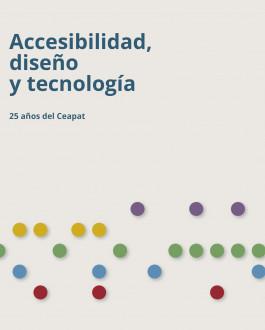 Portada Accesibilidad, diseño y tecnología. 25 años del Ceapat