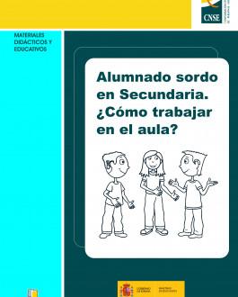 Portada Alumnado sordo en Secundaria. ¿Cómo trabajar en el aula?