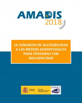Portada  IX Congreso de Accesibilidad a los Medios Audiovisuales para Personas con Discapacidad (AMADIS 2018)