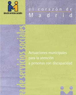 Portada Actuaciones municipales para la atención a personas con discapacidad: el corazón de Madrid