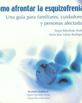 Portada del Libro Cómo afrontar la esquizofrenia: una guía para familiares, cuidadores y personas afectadas