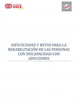 Dificultades y retos para la rehabilitación de las Personas con Discapacidad con adicciones