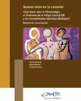 Portada ¿Qué hacer ante la Fibromialgia, el Síndrome de la Fatiga Crónica-EM y las Sensibilidades Químicas Múltiples?