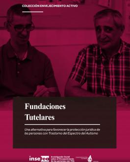 Portada Fundaciones Tutelares: Una alternativa para favorecer la protección jurídica de las personas con Trastorno del Espectro del Autismo