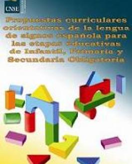 Portada  Propuesta curricular de la lengua de signos española para las etapas educativas de infantil, primaria y secundaria obligatoria