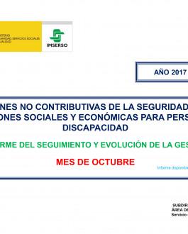 Pensiones no contributivas de la Seguridad Social prestaciones sociales y económicas para personas con discapacidad informe del seguimiento y evolución de la gestión (octubre 2017)