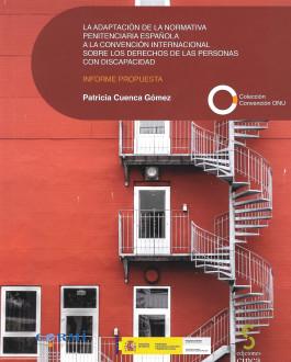 Portada La adaptación de la normativa penitenciaria española a la Convención Internacional sobre los Derechos de las Personas con Discapacidad