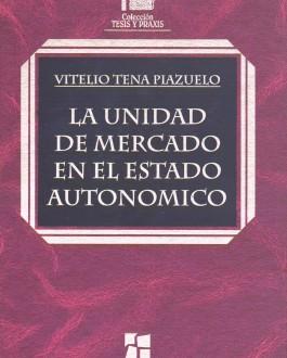 Portada del Libro La unidad de mercado en el estado autonómico
