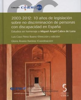 Portada 2003-2012: 10 años de legislación sobre no discriminación de personas con discapacidad en España