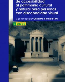 Portada Criterios técnicos de accesibilidad al patrimonio cultural y natural para personas con discapacidad visual. al patrimonio cultural y natural para personas con discapacidad visual