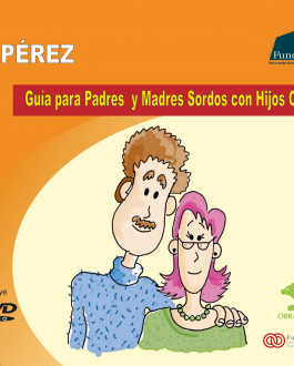 Portada La familia Pérez. Guía para padres y madres sordos con hijos oyentes