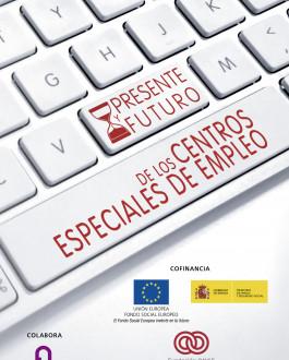 Presente y futuro de los Centros Especiales de Empleo