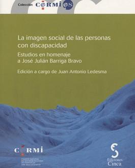 Portada La imagen social de las personas con discapacidad: estudios en homenaje a José Julián Barriga Bravo