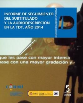 Portada del Libro Informe de seguimiento del subtitulado y la audiodescripción en la tdt. año 2014