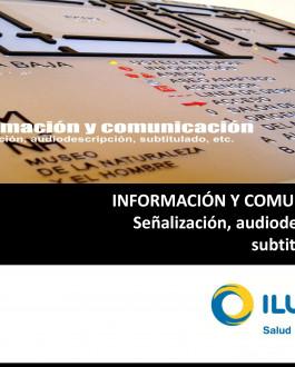 Información y comunicación señalización, audiodescripción, subtitulado etc.