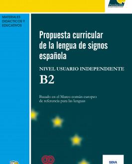 Portada Propuesta curricular de la lengua de signos española. Nivel usuario independiente B2