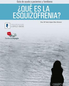 Portada del Libro ¿Qué es la Esquizofrenia? Guía de ayuda a pacientes y familiares