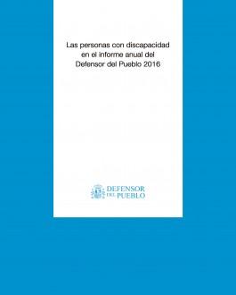 Las personas con discapacidad en el informe anual del Defensor del Pueblo 2016