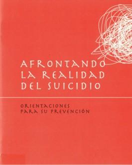 Portada Afrontando la realidad del suicidio: orientaciones para su prevención
