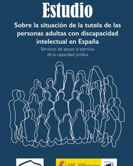 Portada Estudio sobre la situación de la tutela de las personas adultas con discapacidad intelectual en España: servicios de apoyo al ejercicio de la capacidad jurídica