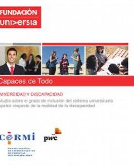 Portada Un total de 48 universidades españolas han participado en la realización de este estudio llevado a cabo por Fundación Universia y CERMI, en colaboración con PwC, que describe la situación actual del nivel de inclusión de las personas con discapacidad en el sistema universitario español relativo al curso académico 2011/20123 .