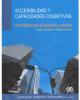 Portada del libro Accesibilidad y capacidades cognitivas: movilidad en el entorno urbano. vialidad, transporte y edificios públicos
