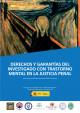 Portada Derechos y garantías del investigado con trastorno mental en el sistema de justicia penal