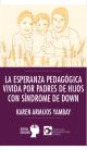 Portada La esperanza pedagógica vivida por padres de hijos con Síndrome de Down