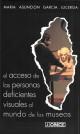 Portada Acceso de las personas deficientes visuales al mundo de los museos