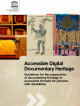Accessible Digital Documentary Heritage